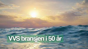 vvs-bransjen-50-aar